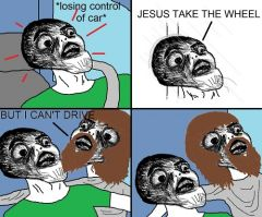 Jesus Take the Wheel Rage Comic
